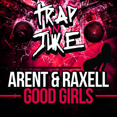 Arent & Raxell - Good Girls Out 25th Feb On Beatport