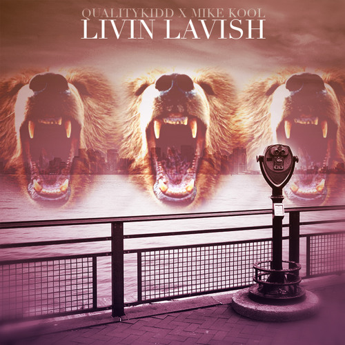 Livin Lavish [Pro. Quality Kidd] ft. Mike Kool