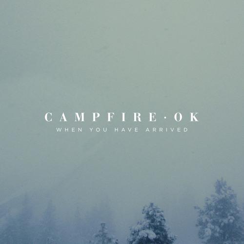 Campfire OK - When You Have Arrived (Jeremy Inkel Remix)