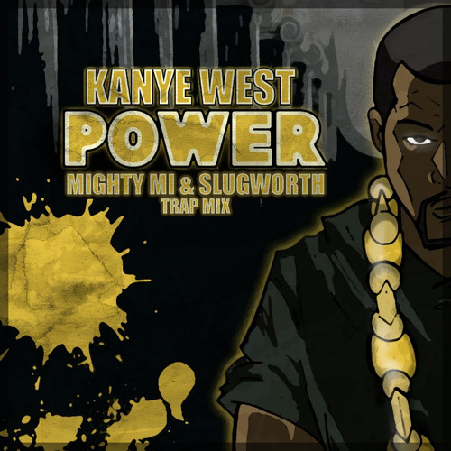 TRAP | Kanye West - Power (Mighty Mi & Slugworth Trap Mix)