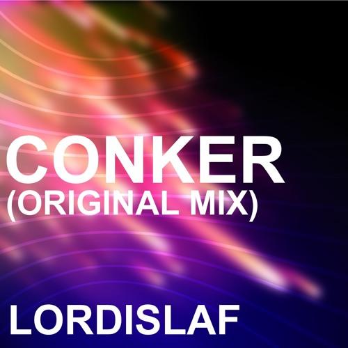 Conker (Original Mix) - Lordislaf