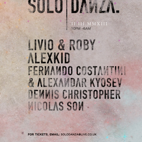 SOLO DANZA SAT MAR 2ND @ Crucifix lane: LIVIO & ROBY AND ALEXKID (DENNIS CHRISTOPHER MIX)
