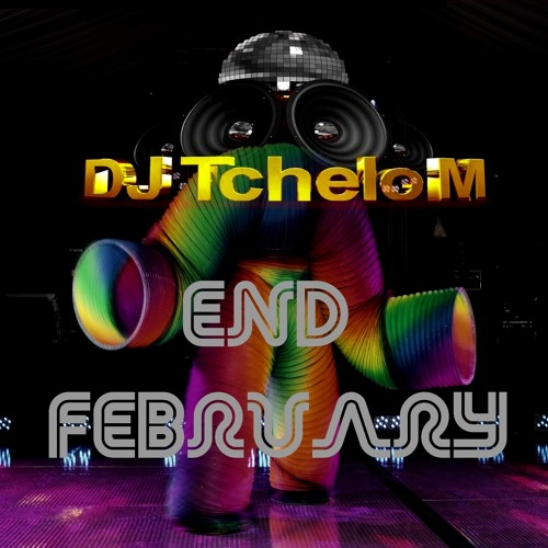 SET END FEBRUARY - DJ TCHELO M.