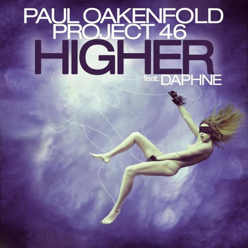 Paul Oakenfold & Project 46 Feat. Daphne - Higher (Original Mix)