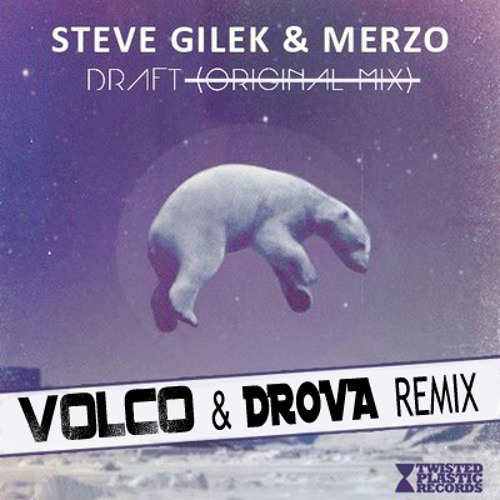 Steve Gilek & Merzo - Draft (Volco & Drova Remix)