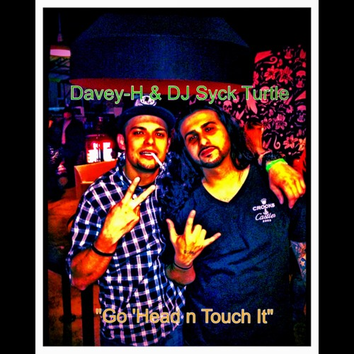 Davey-H feat DJ Syck Turtle Go 'head n Touch It (Poetic Justice Remix)