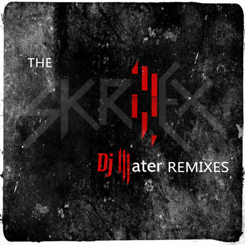 The Skrillex Mixes -DjHater