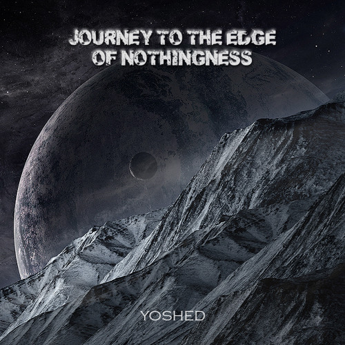 Journey to the edge of Nothingness - Home