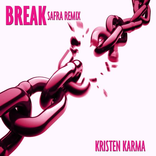 Kristen Karma - Break (Safra Remix)