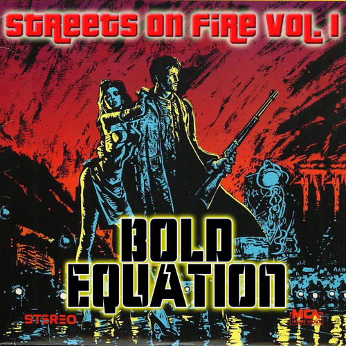 Bold Equation - Streets On Fire vol.1 *free download*