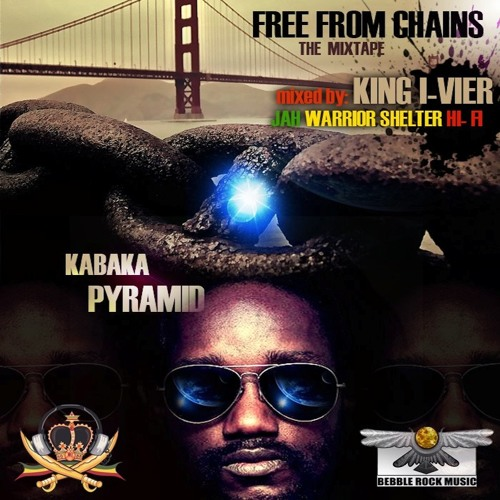 KABAKA PYRAMID - FREE FROM CHAINS MIXTAPE - KING I-VIER (JAH WARRIOR SHELTER HI-FI)
