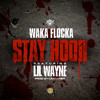 Stay Hood - Waka Flocka Flame (feat. Lil Wayne) (Download Link)