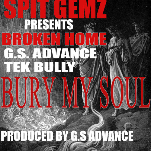 "BROKEN HOME - ""Bury my Soul"" produced by G.S. Advance"