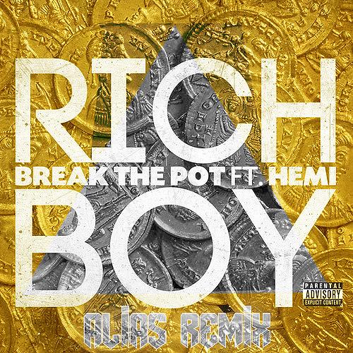 Rich Boy, Break the Pot [ALIAS TRVP Remix]