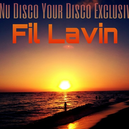 Fil Lavin - Nu Disco Your Disco Exclusive Mix (Feb 13)