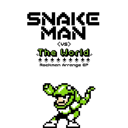 "Mega Man 3 Remix - Snake Man! ""Raging Reptile"""