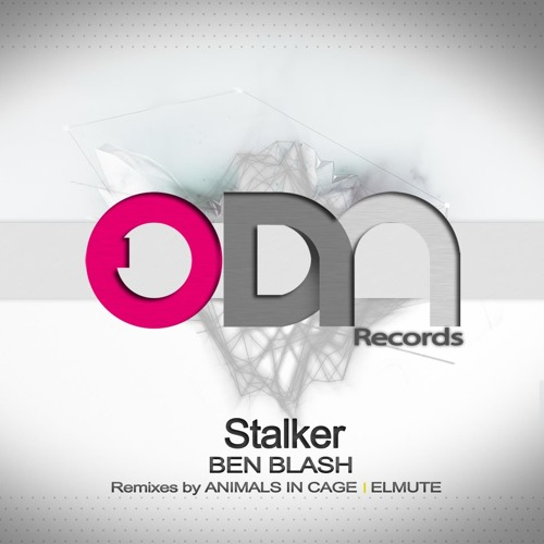 Ben Blash - Stalker (Animals In Cage Remix) [ODN Records]
