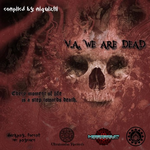 Darknesss - Below Dimensions (185) V.A. We Are Dead (Compiled by Miquiztli)