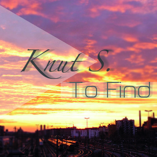 Knut S. - To Find (Original Mix) // [FREE DOWNLOAD]
