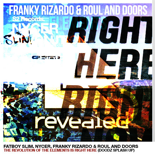 Fatboy Slim,Franky Rizardo,Roul & Doors,Nycer - Here Is The Revolution of Elements (DOODZ Bootleg)