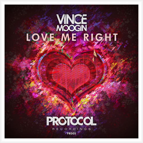 Vince Moogin - Love Me Right (Protocol rec - OUT NOW!!)
