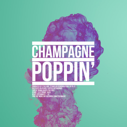 Stas - Champagne Poppin
