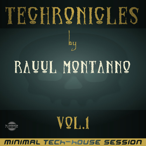 """""""TECHRONICLES vol.I""""  by  RAUUL MONTANNO"""