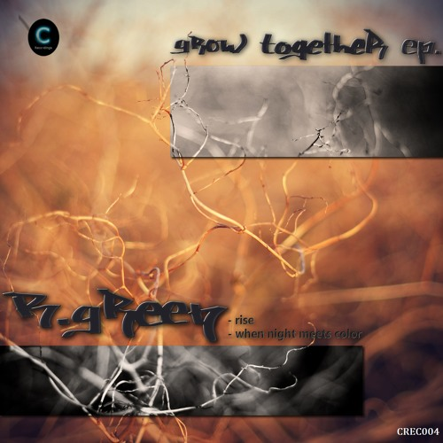 R.gReen - Rise (Grow Together EP) CREC004 [Free]