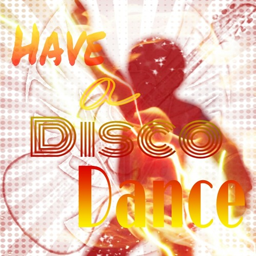 Have A Disco Dance ''RockerZ Version'' - Universal Will (S.C.)