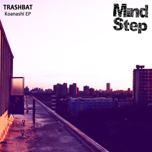 Trashbat - Koanashi - OUT NOW!!