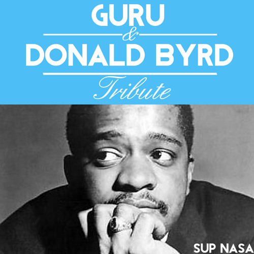 Sup Nasa - to Donald Byrd and Guru (Tribute)