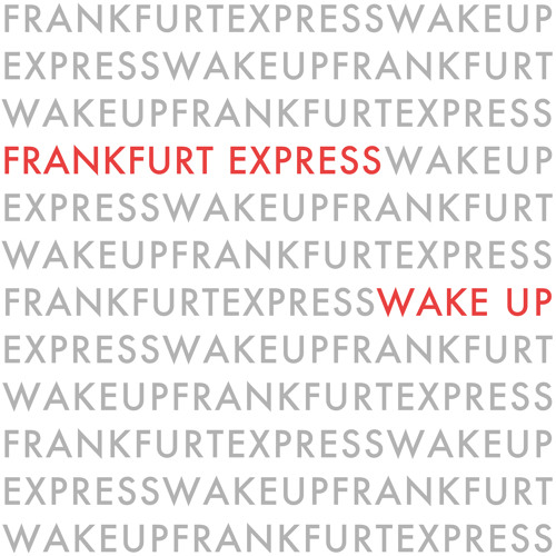 Frankfurt Express - Wake Up - Lifelike Remix