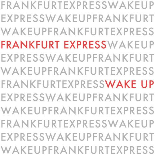 Frankfurt Express - Wake Up - Single