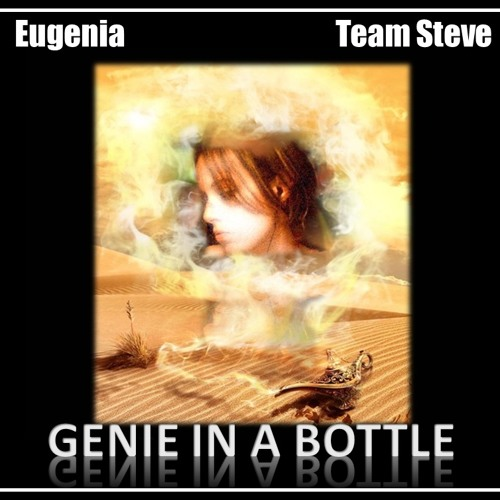 Genie in a bottle (Christina Aguilera COVER) Team Steve ft. EUGENIA