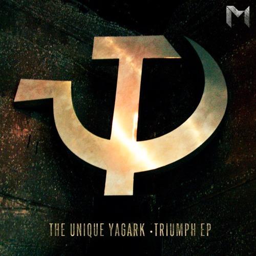 The Unique Yagark - TRIUMPH EP (OUT NOW)