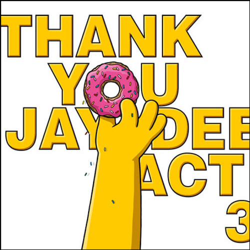 Thank You Jay Dee, Act 3, mixed by J Rocc