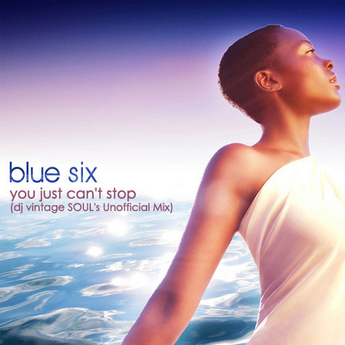Blue Six - You Just Can't Stop (dj vintage SOUL's Reel Friday Mash-Up)