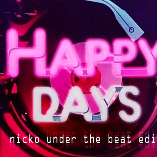 Nicko - Happy Days (under the beat edit)