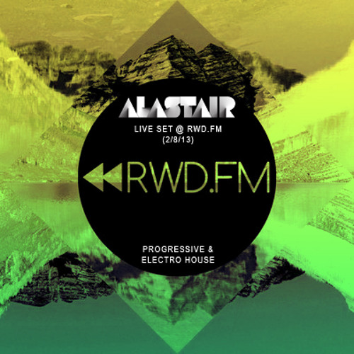 Alastair - Live Set (2/8/13) @ RWD FM