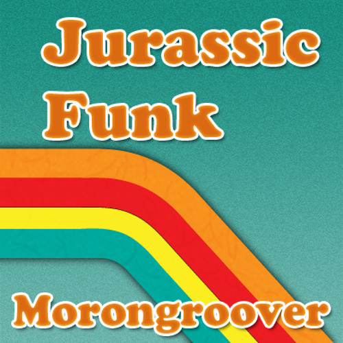 Morongroover - Jurassic Funk