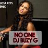 NO ONE-ALICIA KEYS (DJ BUZY G REMIX)
