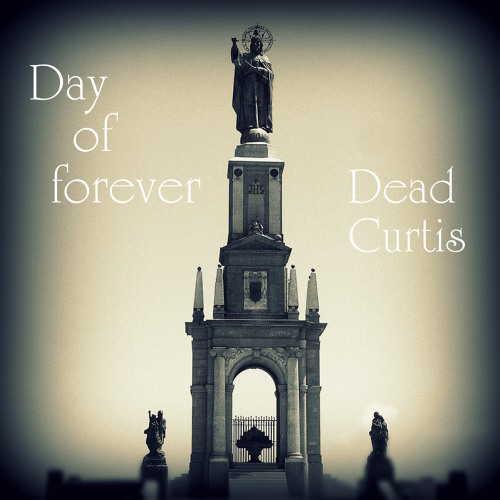Dead Curtis - Day of forever