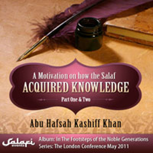 A Motivation on how the Salaf acquired knowledge (Part 2)