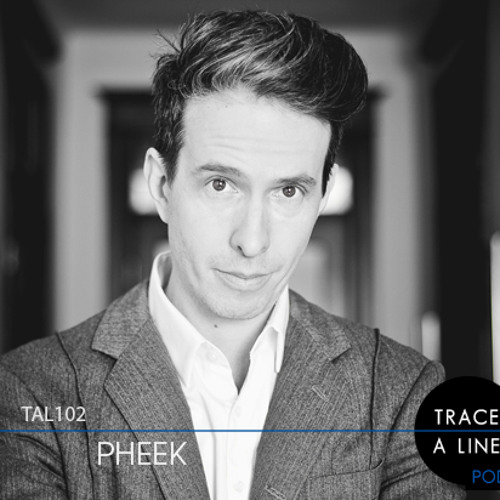 Pheek-Trace a line podcast-2013