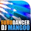 DJ Mangoo - Eurodancer (D-tor Remix) FREE DOWNLOAD