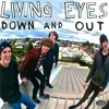 Living Eyes - Down and Out