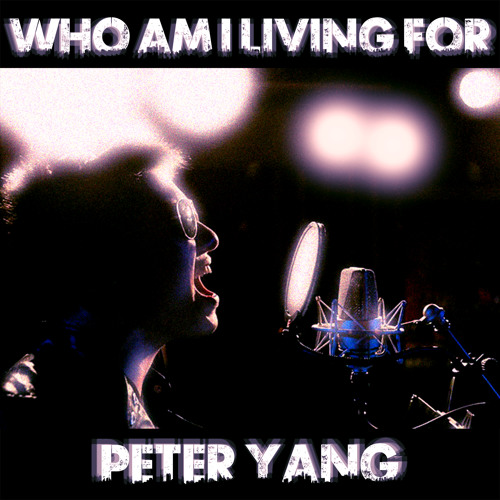 Who am I Living For - Katy Perry (acappella cover by Peter Yang)