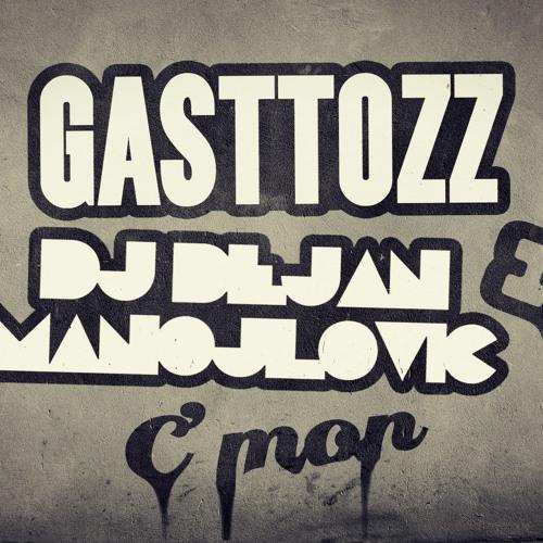 C'Mon by Gasttozz & DJ Dejan Manojlovic
