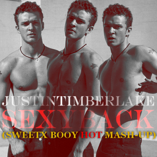 JT - Sexyback (Sweetx Booy HOT Mash-Up) DL
