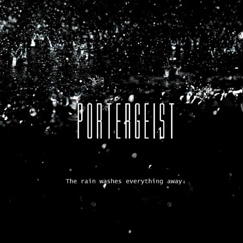 Portergeist - The Rain Washes Everything Away